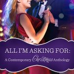 All I'm Asking For: A Contemporary Christmas Anthology by Brighton Walsh, Kat Latham and Christi Barth