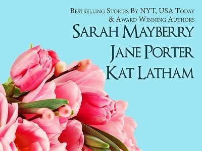 Mother's Day Romance Collection by Sarah Mayberry, Jane Porter and Kat Latham